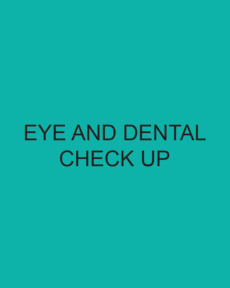 Eye and Dental Check Up